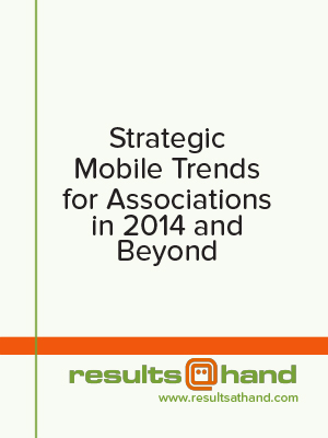 Strategic Mobile Trends for Associations in 2014 and Beyond