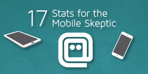 17 Stats For The Mobile Skeptic